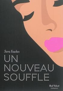 Un nouveau souffle - SaraFawkes