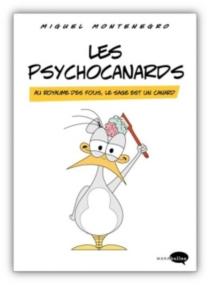Les psychocanards : parmi les fous, le sage est un canard : que la thérapie commence ! - MiguelMontenegro