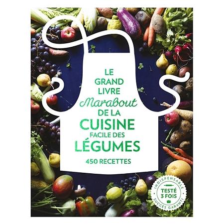 le grand livre marabout de la cuisine facile des l gumes 450 recettes autres cuisine. Black Bedroom Furniture Sets. Home Design Ideas