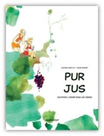 Pur jus : cultivons l'avenir dans les vignes - FleurGodart
