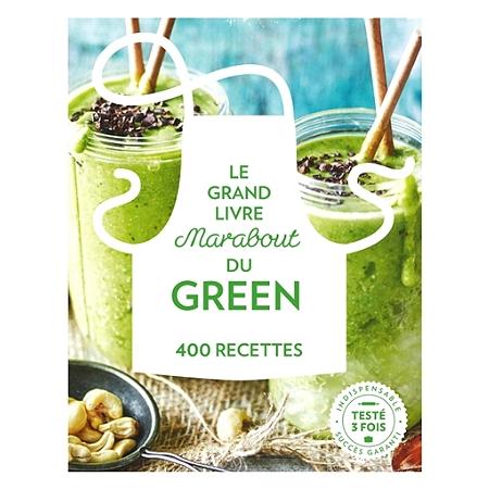 le grand livre marabout de la cuisine green 475 recettes cuisine di t tique et cuisine bio. Black Bedroom Furniture Sets. Home Design Ideas