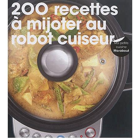 200 recettes mijoter au robot cuiseur autres cuisine - Robot cuisine multifonction leclerc ...