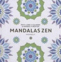 Mandala zen : petit livre à colorier et pensées à méditer