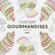 Gourmandises : petit livre à colorier et pensées à méditer