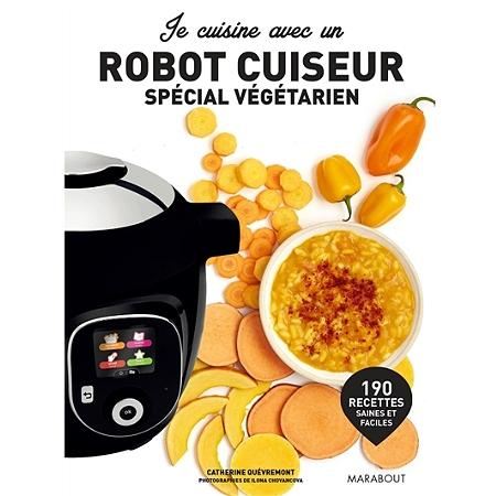 Je cuisine v g tarien avec un robot cuiseur autres for Robot cuisine multifonction leclerc