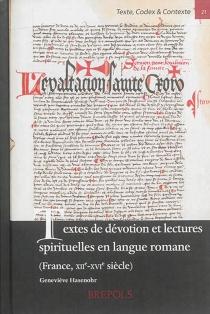Textes de dévotion et lectures spirituelles en langue romane (France, XIIe-XVIe siècle) - GenevièveHasenohr