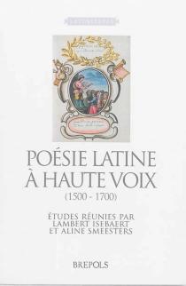 Poésie latine à haute voix : 1500-1700 -