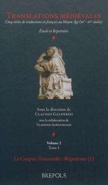 Translations médiévales : cinq siècles de traductions en français au Moyen Age (XIe-XVe siècles) : étude et répertoire -