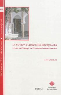 La notion d'adab chez Ibn Qutayba : étude générique et éclairage comparatiste - AmelGuellati