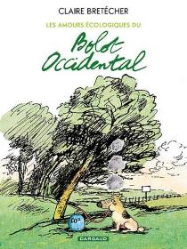Les amours écologiques du bolot occidental - ClaireBretécher