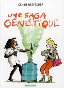 Une saga génétique : le destin de Monique - ClaireBretécher