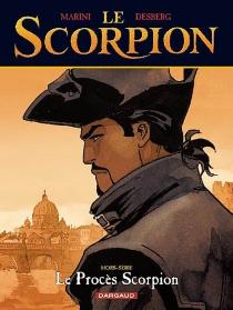 Le Scorpion, hors-série : le procès Scorpion - StephenDesberg