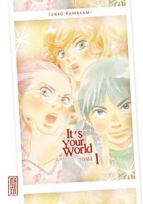 It's your world - JunkoKawakami