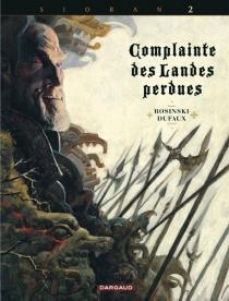 Complainte des landes perdues| Sioban - JeanDufaux