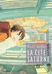 La cité Saturne - HisaeIwaoka