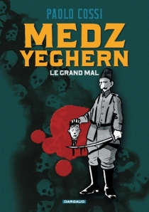 Medz Yeghern, le grand mal - Paolo Cossi