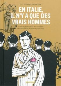 En Italie, il n'y a que des vrais hommes : un roman graphique sur le confinement des homosexuels à l'époque du facisme - SaraColaone