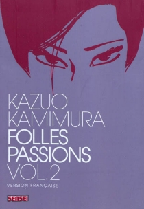 Folles passions - KazuoKamimura