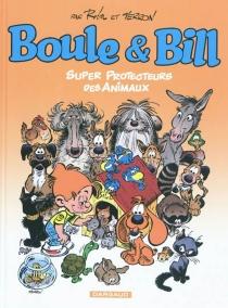 Boule et Bill : super protecteurs des animaux - Roba