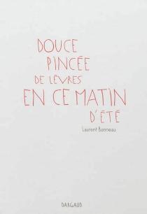 Douce pincée de lèvres en ce matin d'été - LaurentBonneau