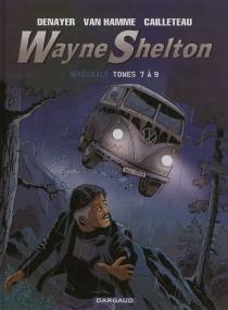 Wayne Shelton : intégrale | Tomes 7 à 9 - ThierryCailleteau