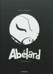 Abélard : l'intégrale - RenaudDillies