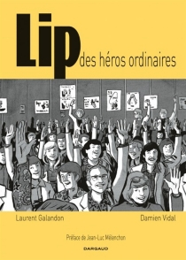 Lip, des héros ordinaires - Laurent Galandon