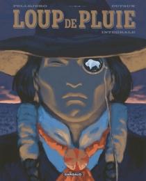 Loup de Pluie : intégrale - JeanDufaux