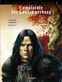Complainte des landes perdues| Les chevaliers du Pardon - PhilippeDelaby