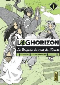 Log horizon : la brigade du vent de l'ouest - KazuhiroHara