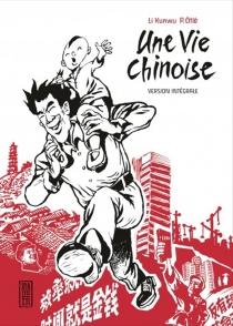 Une vie chinoise : version intégrale - KunwuLi