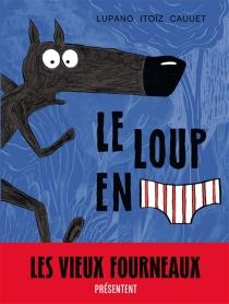 Le loup en slip - PaulCauuet