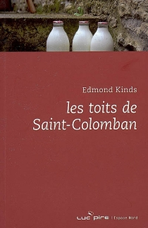 Les toits de Saint-Colomban - Edmond Kinds