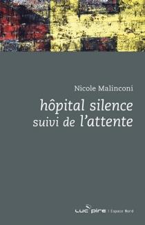 Hôpital silence| Suivi de L'attente - NicoleMalinconi