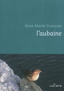 L'aubaine - Rose-MarieFrançois