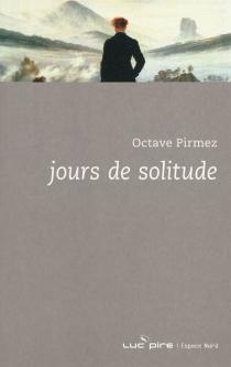 Jours de solitude - OctavePirmez