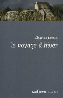 Le voyage d'hiver - CharlesBertin