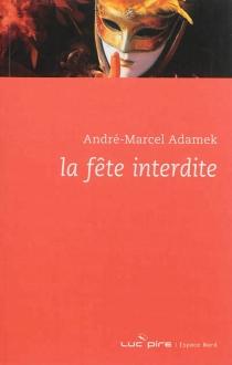 La fête interdite - André-MarcelAdamek