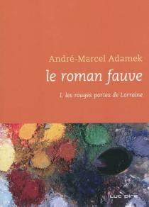 Le roman fauve - André-MarcelAdamek