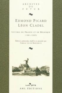 Lettres de France et de Belgique (1881-1889) - LéonCladel
