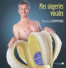 Mes singeries vocales - BrunoCoppens