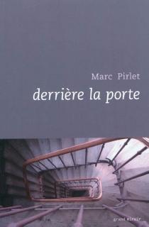 Derrière la porte - MarcPirlet
