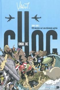 Onde de choc : 2001-2011 : 150 dessins sur une décennie agitée - NicolasVadot