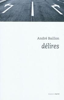 Délires - AndréBaillon