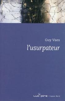L'usurpateur - GuyVaes