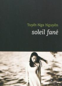 Soleil fané - Tuyêt-NgaNguyên