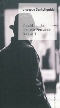 L'audition du docteur Fernando Gasparri - GiuseppeSantoliquido