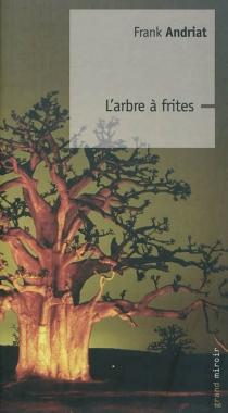 L'arbre à frites - FrankAndriat