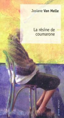 La résine de coumarone - JosianeVan Melle