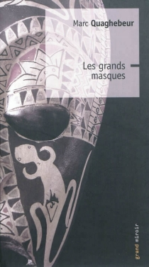 Les grands masques - MarcQuaghebeur
